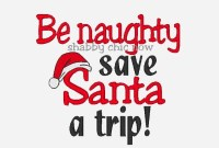 Be naughty save Santa a trip