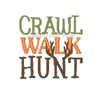 CRAWL WALK HUNT Embroidery Design