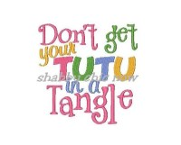 Don't get your TUTU in a Tangle