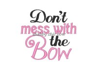 Don't mess with the Bow