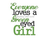 Everyone loves a Green eyed Girl