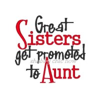 Great Sisters ger promoted to Aunt