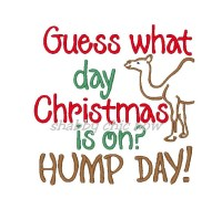 Guess what day Christmas is on? HUMP DAY!