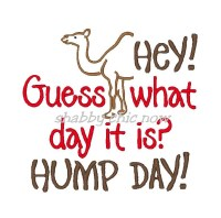 HEY Guess what day it is? HUMP DAY!