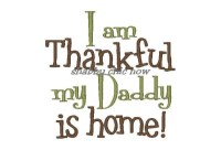 I am Thankful my Daddy is home