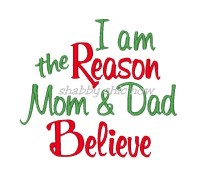 I am the Reason Mom & Dad Believe