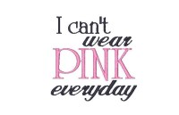 I can't wear PINK everyday