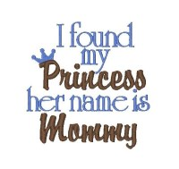 I found my Princess her name is Mommy
