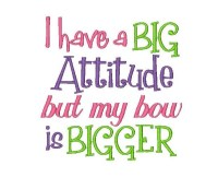 I have a BIG Attitude but my bow is BIGGER