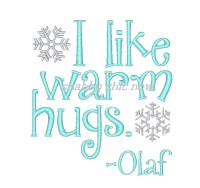 I like warm hugs -Olaf