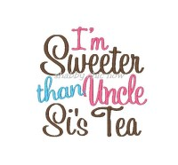 I'm Sweeter than Uncle Si's Tea