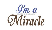 I'm a Miracle