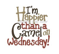I'm Happier than a Camel on Wednesday!