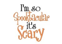 I'm so Spooktacular it's Scary