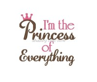 I'm the Princess of Everything