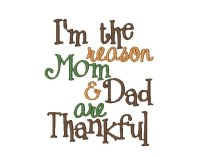 I'm the reason Mom & Dad are Thankful