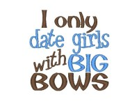 I only date girls with BIG BOWS