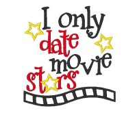 I only date movie stars