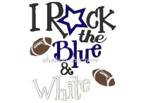 I Rock the Blue & White