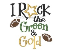 I Rock the Green & Gold