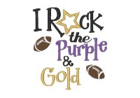 I Rock the Purple & Gold