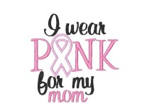 I wear PINK for my mom Applique