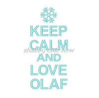 KEEP CALM AND LOVE OLAF 5x7 ONLY