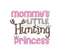 Mommy's little Hunting Princess with crowns
