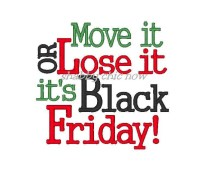 Move it or Lose it it's Black Friday