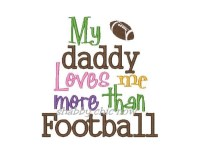 My daddy loves me more than Football