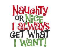 Naughty or Nice I always get what I want