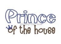 Prince of the house Applique ONLY AVAILABLE IN 5x7
