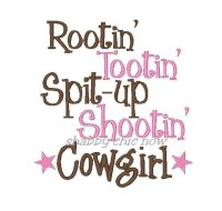 Rootin' Tootin' Spit-up Shootin' Cowgirl