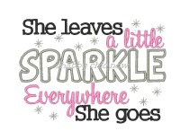 She leaves a little SPARKLE everywhere she goes 5x7 ONLY