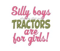 Silly boys TRACTORS are for girls!