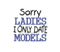 Sorry LADIES I only date MODELS