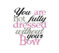 You are not fully dressed without your Bow