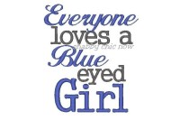 Everyone loves a Blue eyed Girl