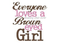 Everyone loves a Brown eyed Girl