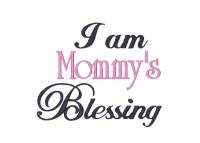 I am Mommy's Blessing
