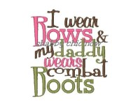 I wear Bows & my daddy wears combat Boots
