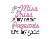 Miss Priss is my name Pageants are my game