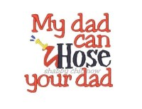 My dad can Hose your dad