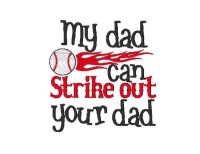 My dad can Strike out your dad