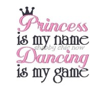 Princess is my name Dancing is my game