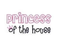 Princess of the house Applique ONLY AVAILABLE IN 5x7