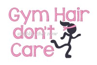 #615 Gym Hair don't Care