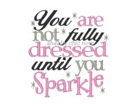 You are not fully dressed until you Sparkle